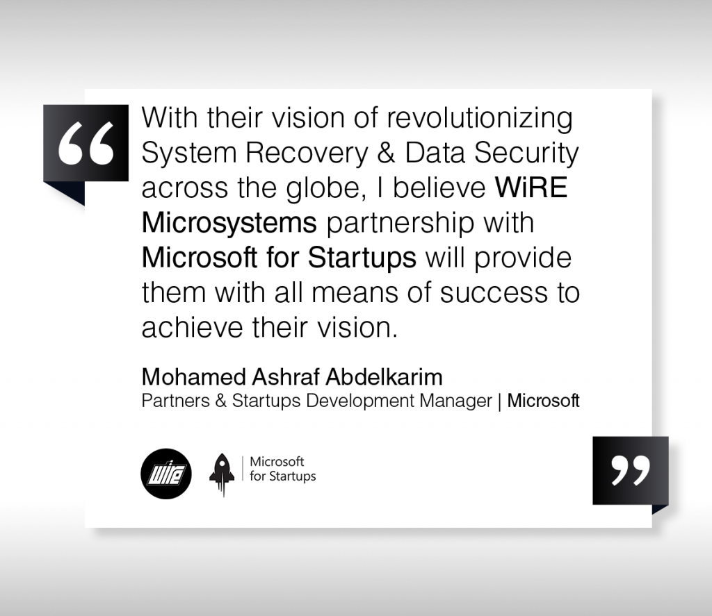 WiRE Microsystems - Microsoft for Startups - Partnership - Mohamed Ashraf's Quote