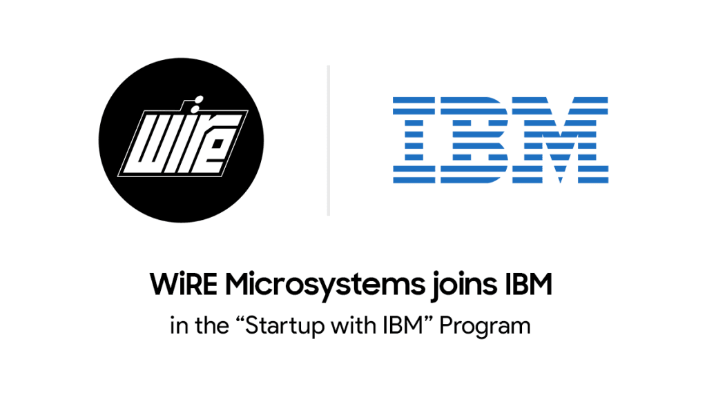 """WiRE Microsystems joins IBM in the """"Startup with IBM program"""""""