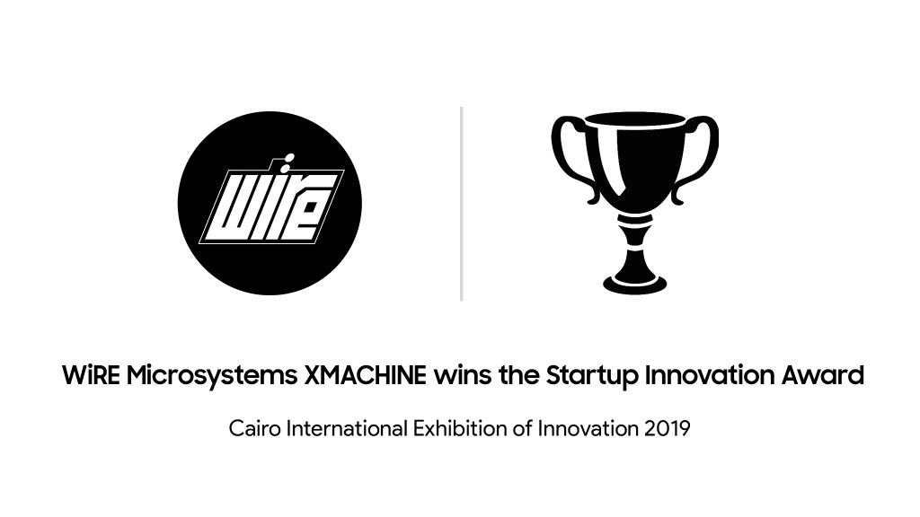 WiRE Microsystems XMACHINE wins the 6th Cairo International Exhibition of Innovation Award